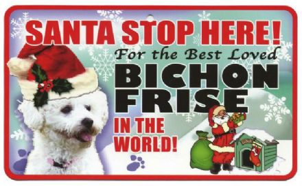 Santa Stop Here Bichon Frise Dog Sign